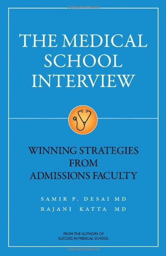 The Medical School Interview: Winning Strategies from Admissions Faculty (Multiple Mini Interview Winning Strategies From Admissions Faculty)