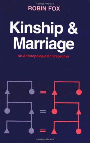 Kinship and Marriage: An Anthropological Perspective (Cambridge Studies in Social and Cultural Anthropology)