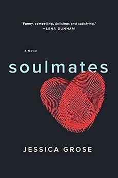 Soulmates: A Novel by [Grose, Jessica]