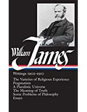 William James: Writings 1902-1910 (LOA #38): The Varieties of Religious Experience / Pragmatism / A Pluralistic Universe / The Meaning of Truth / Some Problems of Philosophy / Essays