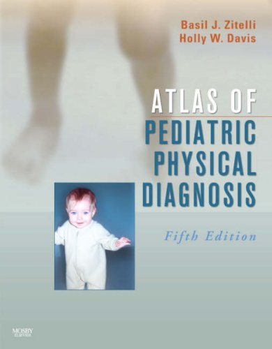 Atlas of Pediatric Physical Diagnosis: Text with Online Access