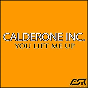 Calderone Inc.-You Lift Me Up