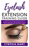 EYELASH EXTENSION TRAINING GUIDE: Step by Step