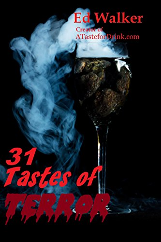 31 Tastes of Terror: Cocktails and Terrifying Tales to Count Down to Halloween -