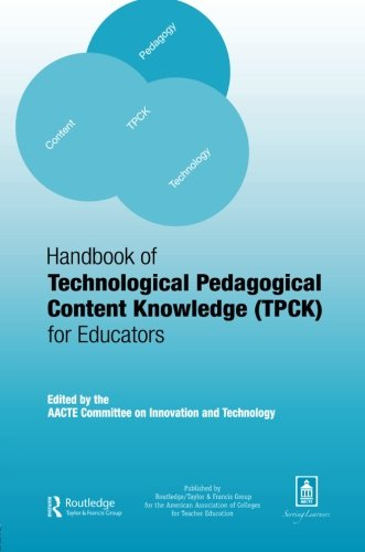 Handbook of Technological Pedagogical Content Knowledge...