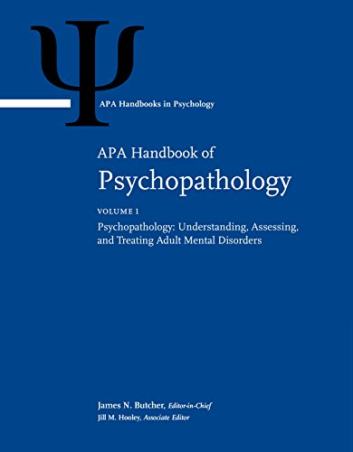 APA Handbook of Psychopathology: Volume 1: Psychopathology: Understanding, Assessing, and Treating Adult Mental Disorders, Volume 2: Child and Adolescent Psychopathology (APA Handbooks in Psychology®)