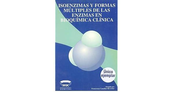 ISOENZIMAS Y FORMAS MULTIPLES DE LAS ENZIMAS EN BIOQUIMICA ...