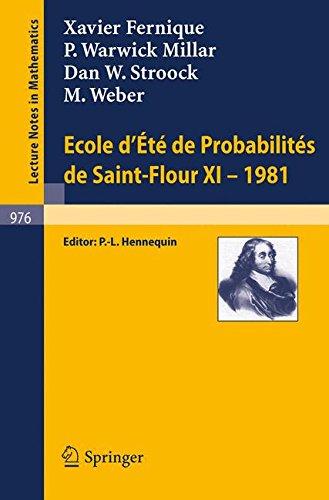 Ecole d'Ete de Probabilites de Saint-Flour XI, 1981 (Lecture Notes in Mathematics) (English and French Edition)