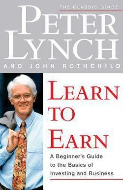 Learn to Earn (Paperback)--by Peter Lynch [1996 Edition] ISBN: 9780684811635