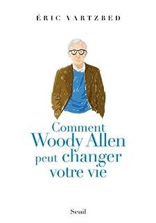 Comment Woody Allen peut changer votre vie, Vartzbed, Eric