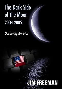 The Dark Side of the Moon 2004-2005 by [Freeman, Jim]
