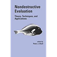 Nondestructive Evaluation: Theory, Techniques, and Applications (Mechanical Engineering)