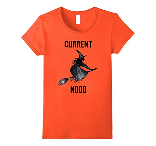 Womens Halloween Current Mood - Funny Witch Costume T-Shirt Medium Orange for $<!--$15.49-->