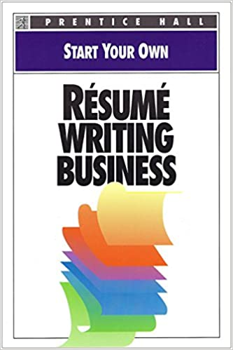 Start Your Own Resume Writing Business (Start Your Own Business): Joann  Padgett: 9780136032342: Amazon.com: Books