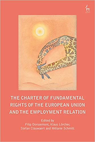 The Charter of Fundamental Rights of the European Union and the Employment Relation