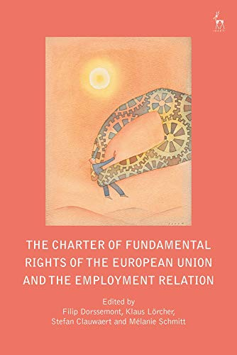The Charter of Fundamental Rights of the European Union and the Employment Relation (Charter Of Fundamental Rights Of The European Union)