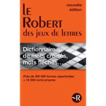 Le Robert des jeux de lettres: Dictionnaire de mots croisés, mots fléchés...