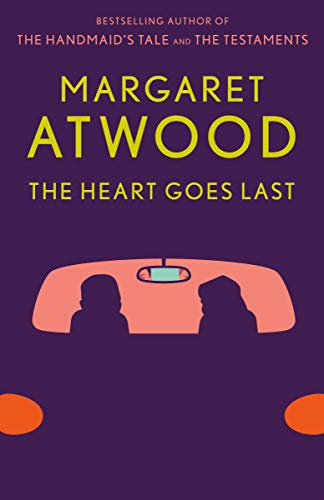 Book cover from The Heart Goes Last: A Novel by Margaret Atwood