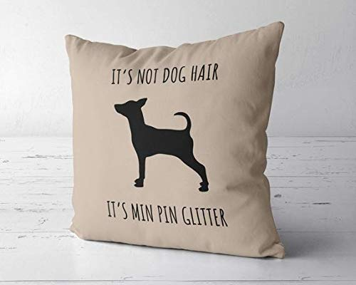 ChristBess Its Not Dog Hair Its Min Pin Glitter Decor Pillow Cover, Min Pin Decor, Miniature Pinscher Lover Gift, Min Pin Mom, Miniature Pinscher Gift