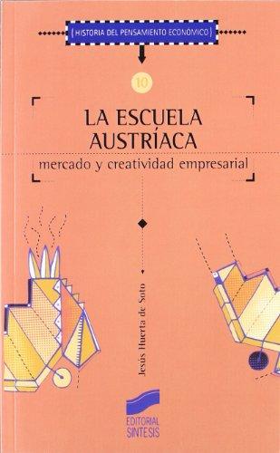 La Escuela Austríaca, Mercado Y Actividad Empresarial