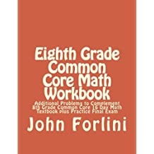 8th Grade Common Core Math Workbook: Additional Problems to Complement 8th Grade Common Core 16 Day Math Textbook...