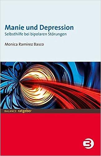 Manie und Depression. Selbsthilfe bei bipolaren Störungen: Amazon.de ...