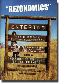 REZONOMICS (dvd) 2005 SPECIAL PREMIERE EDITION (49min) with 'HEALING THE HOOP' (12min)! Documentary on the survival strategies of the Oglala Lakota of the Pine Ridge Indian Reservation. ()