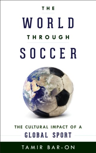 Download The World through Soccer: The Cultural Impact of a Global Sport Pdf