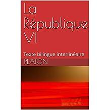 La République VI (fragments): Texte bilingue interlinéaire (French Edition)