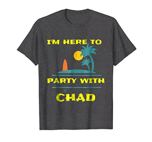 Mens I'm here to Party on the Beach with Chad Medium Dark Heather