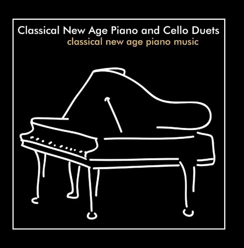 Classical New Age Piano and Cello Duets (Song Cello)