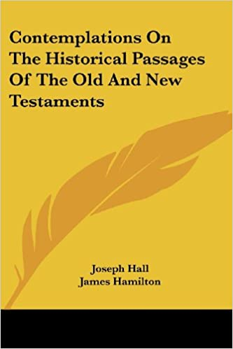 Book Contemplations on the Historical Passages of the Old and New Testaments