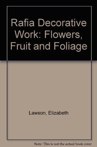 Rafia decorative work;: Flowers, fruit, and foliage,