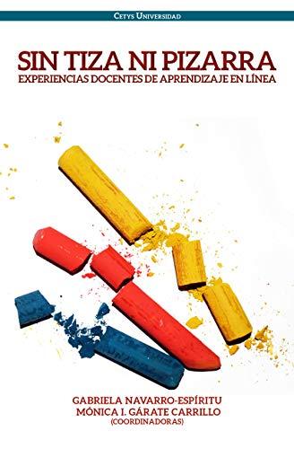 Amazon.com: Sin tiza ni pizarra: Experiencias docentes de ...