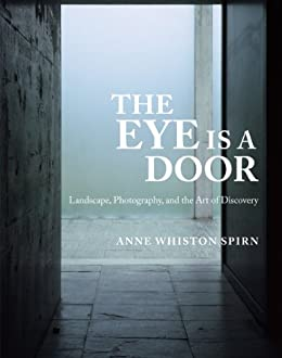 The Eye Is a Door: Landscape Photography and the Art of Discovery by & Amazon.com: The Eye Is a Door: Landscape Photography and the Art ... Pezcame.Com