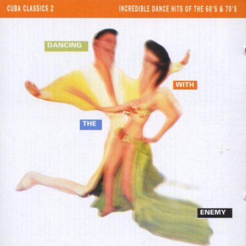Cuba Classics 2: Dancing With the Enemy