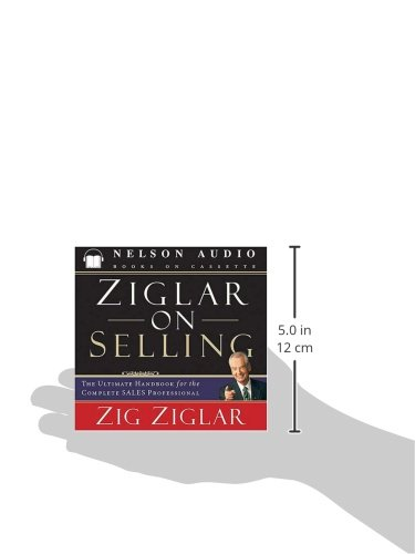 Ziglar on Selling: The Ultimate Handbook for the Complete Sales Professional by Brand: Thomas Nelson