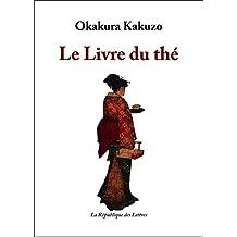 Le Livre du thé (L'être et l'esprit) (French Edition)