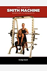 The Complete Smith Machine: Exercises & Workouts by Craig Cecil (2013-08-30) Paperback