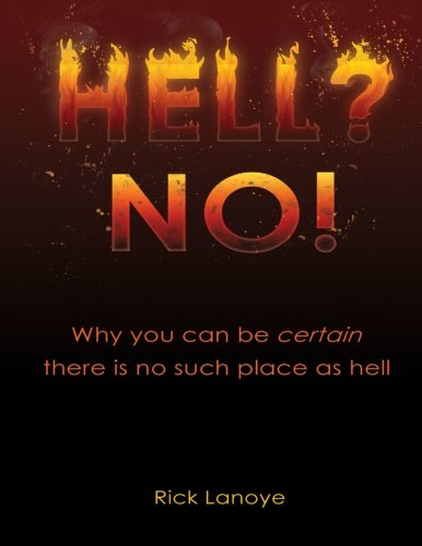 Hell? No!: Why You Can Be Certain There Is No Such Place As Hell (Volume 2) PDF