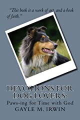 Devotions for Dog Lovers: Paws-ing for Time with God Paperback