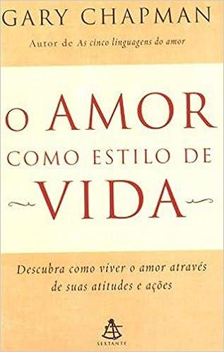 O Amor Como Estilo De Vida - 9788575425077 - Livros na Amazon Brasil 77865a8120f4