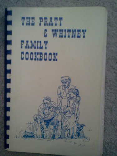 The Pratt and Whitney Family Cookbook