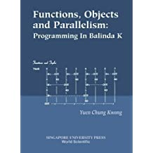 Functions, Objects And Parallelism: Programming In Balinda K