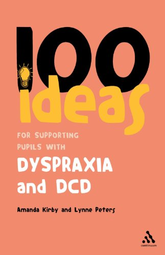 100 Ideas for Supporting Pupils with Dyspraxia and DCD