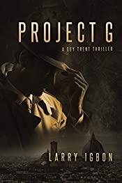 PROJECT G: A GUY TRENT THRILLER