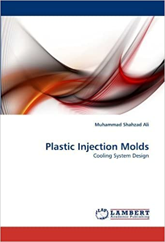 Book Plastic Injection Molds: Cooling System Design by Ali, Muhammad Shahzad (2011)