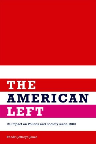 The American Left: Its Impact on Politics and Society since 1900