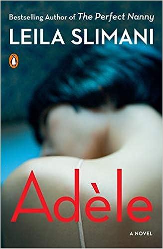 Adèle: A Novel by Leila Slimani