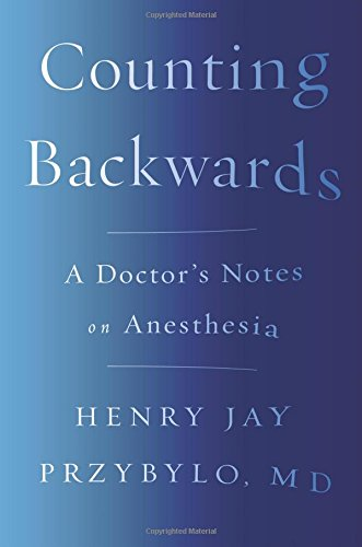 Counting Backwards: A Doctor's Notes on Anesthesia cover